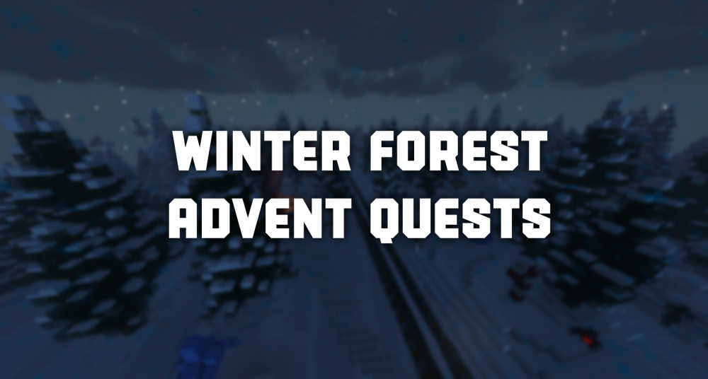 Winter Forest and Advent Quests